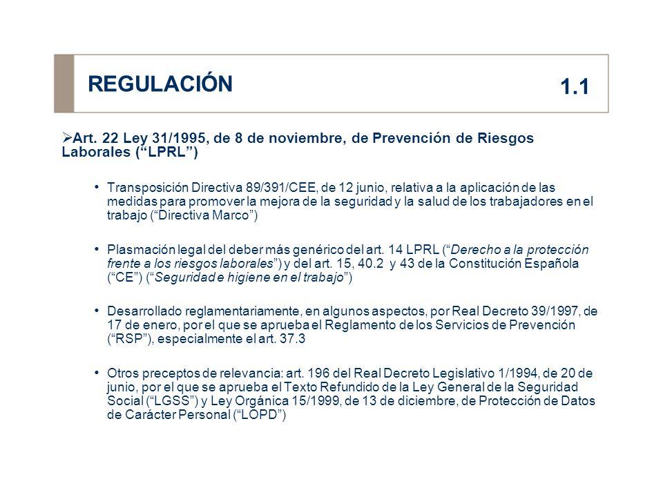 REGULACIÓN 1.1. Art. 22 Ley 31/1995, de 8 de noviembre, de Prevención de Riesgos Laborales ( LPRL )