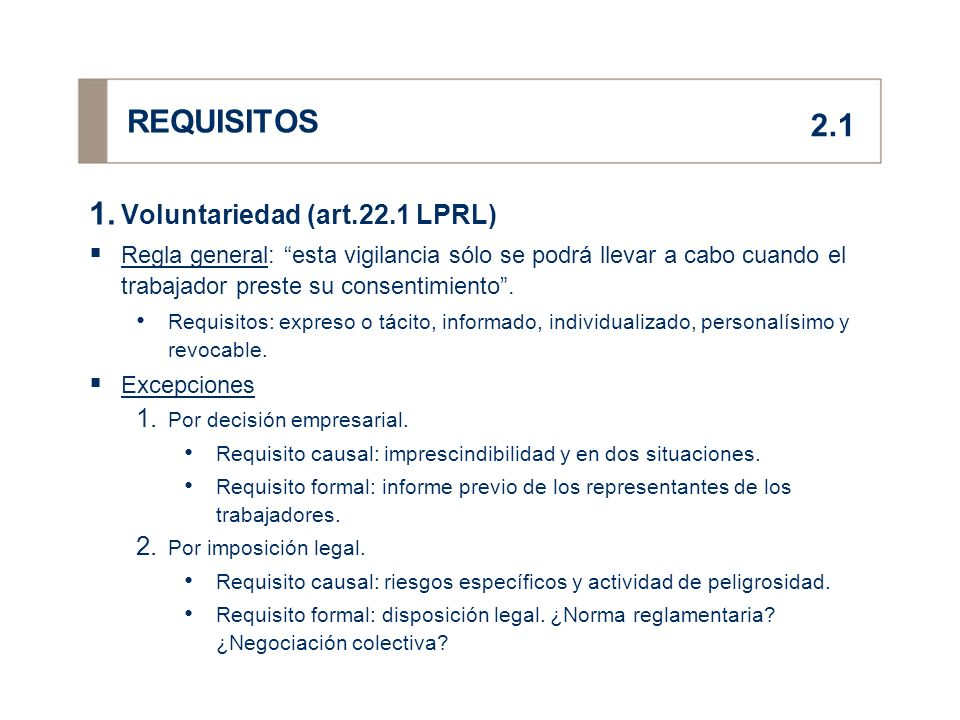 REQUISITOS 2.1 Voluntariedad (art.22.1 LPRL)