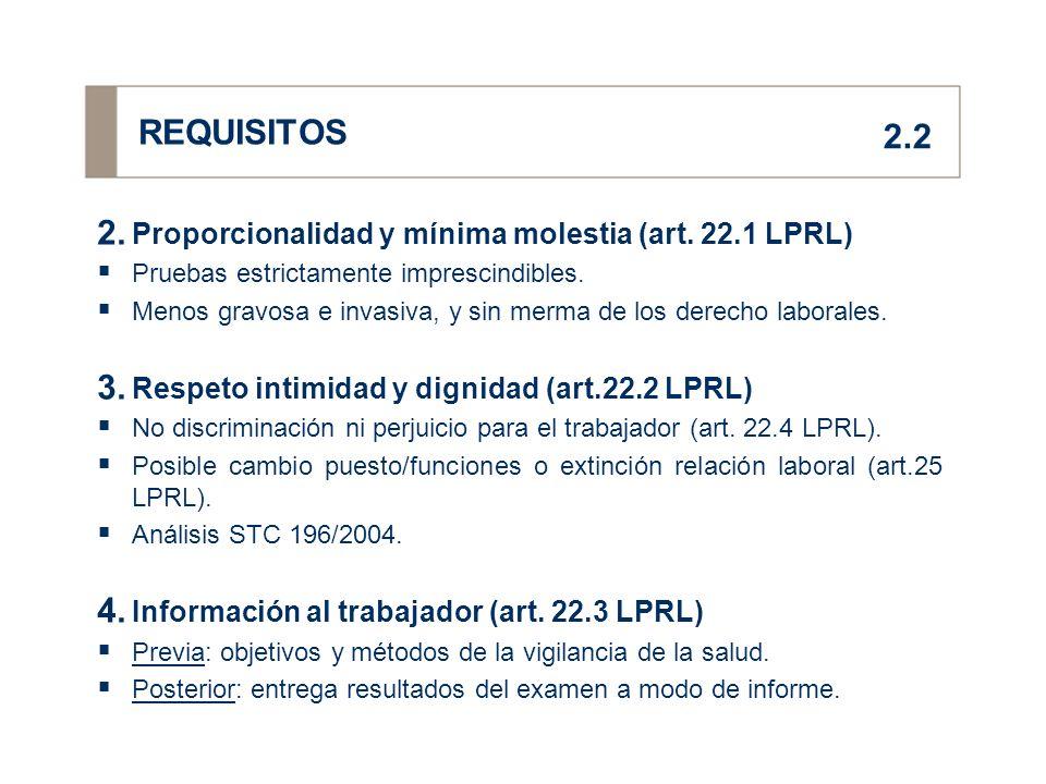 REQUISITOS 2.2 Proporcionalidad y mínima molestia (art. 22.1 LPRL)