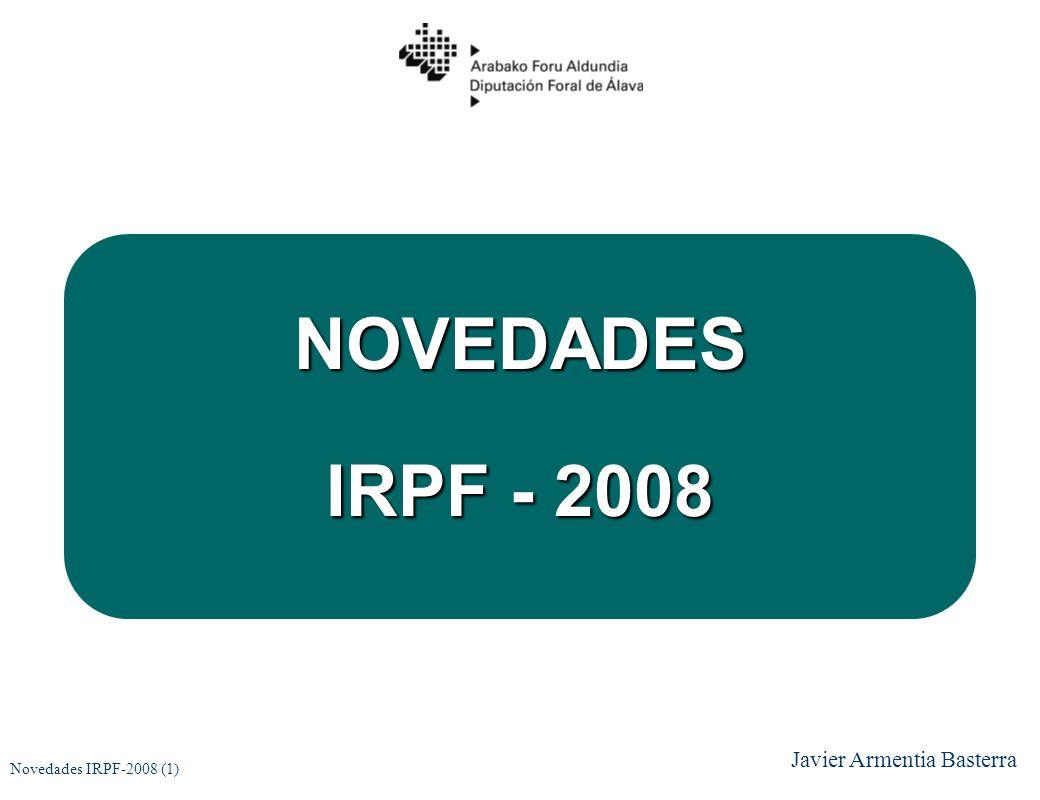 NOVEDADES IRPF - 2008 Javier Armentia Basterra Novedades IRPF-2008 (1)
