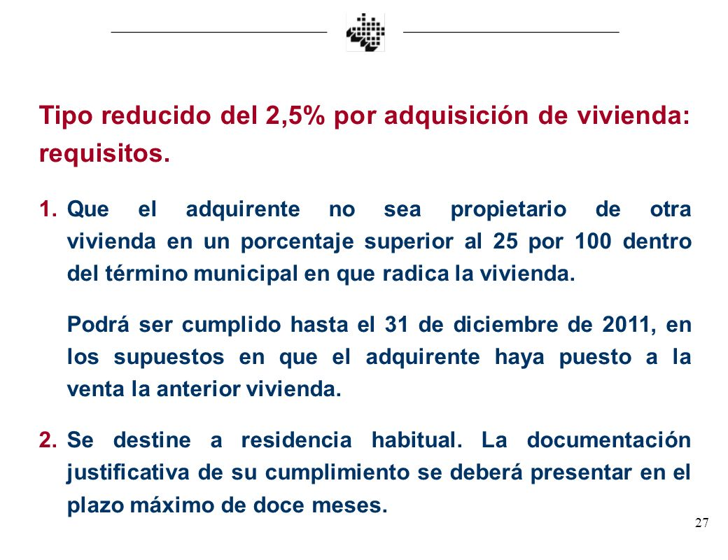 Tipo reducido del 2,5% por adquisición de vivienda: requisitos.