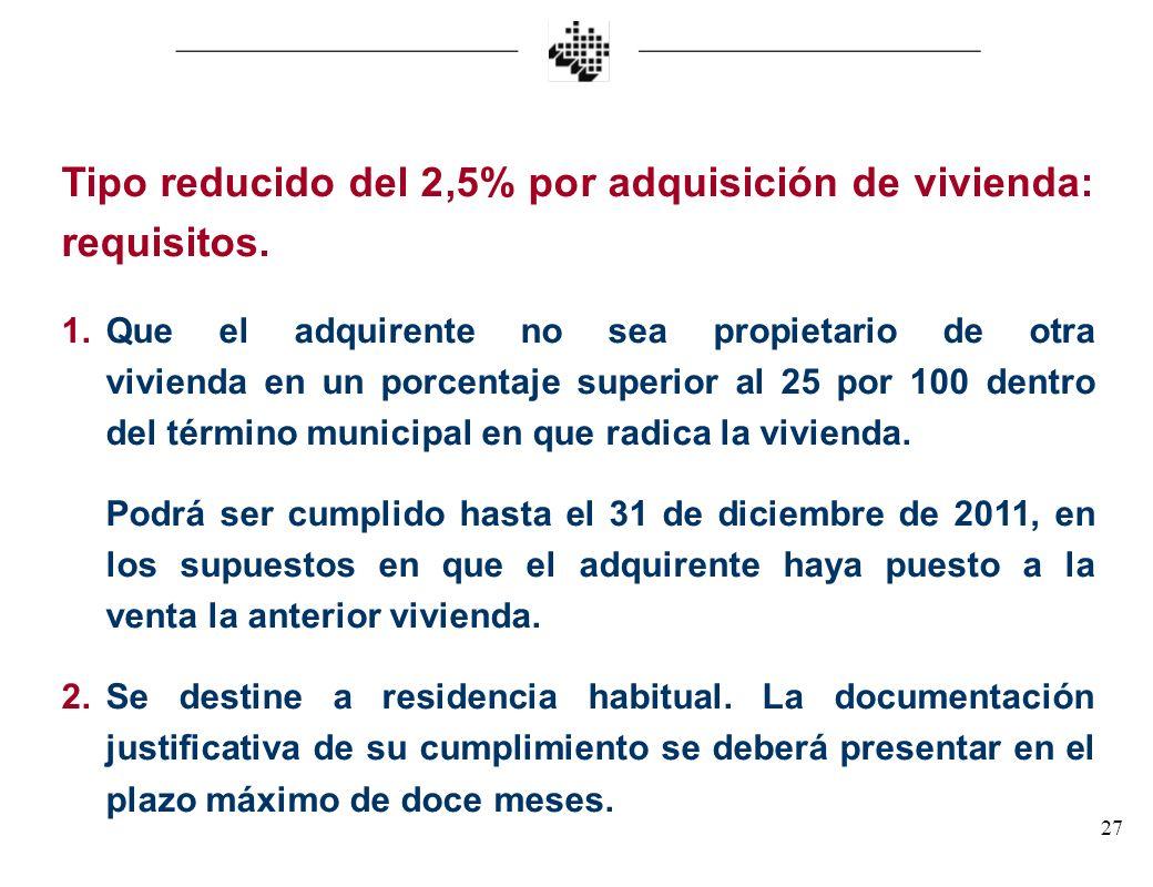 Tipo reducido del 2,5% por adquisición de vivienda: requisitos.