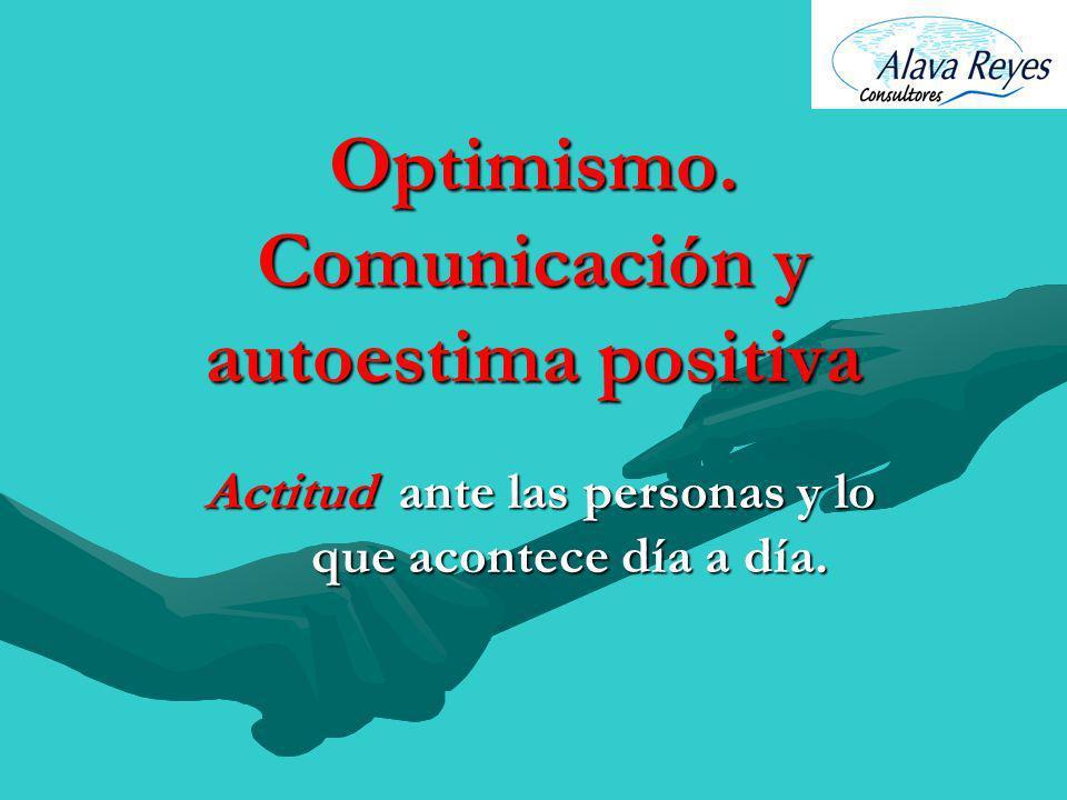 Optimismo. Comunicación y autoestima positiva