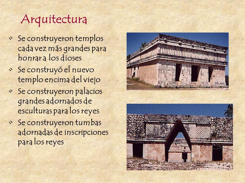 Arquitectura Se construyeron templos cada vez más grandes para honrar a los dioses. Se construyó el nuevo templo encima del viejo.