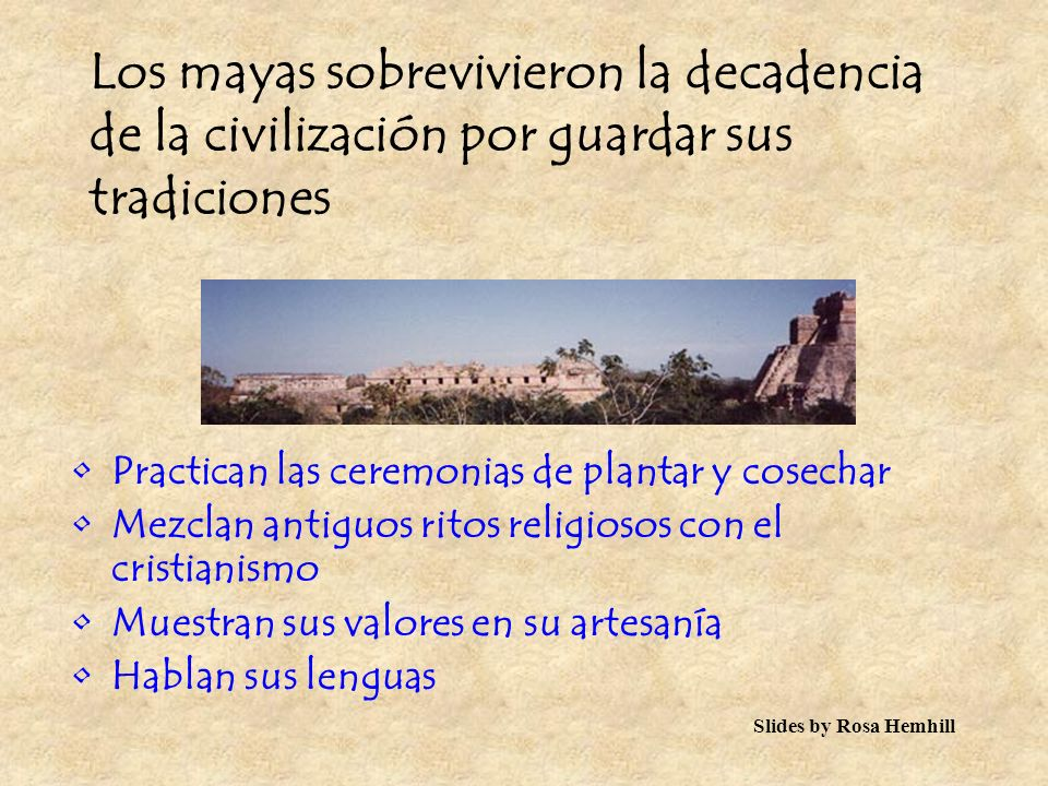Los mayas sobrevivieron la decadencia de la civilización por guardar sus tradiciones