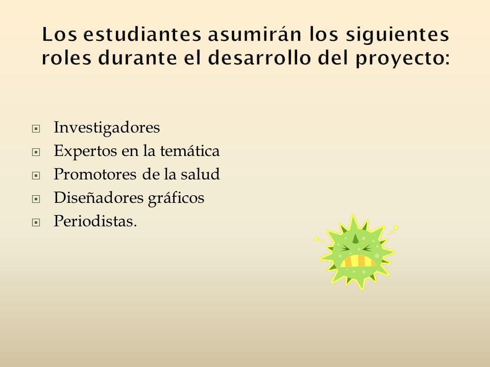 Los estudiantes asumirán los siguientes roles durante el desarrollo del proyecto: