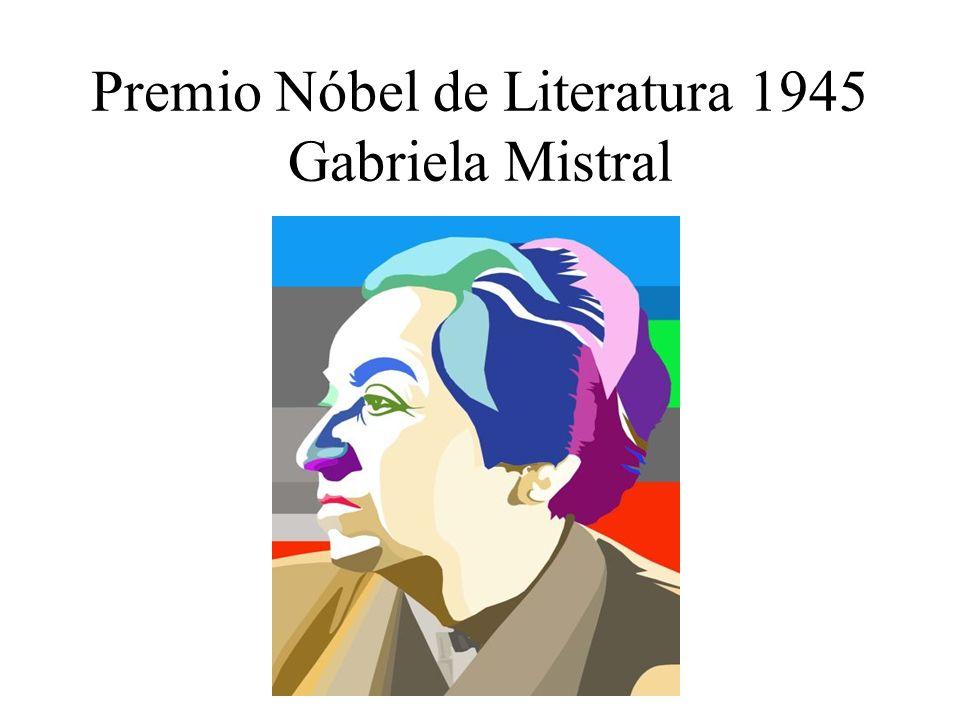 Premio Nóbel de Literatura 1945 Gabriela Mistral
