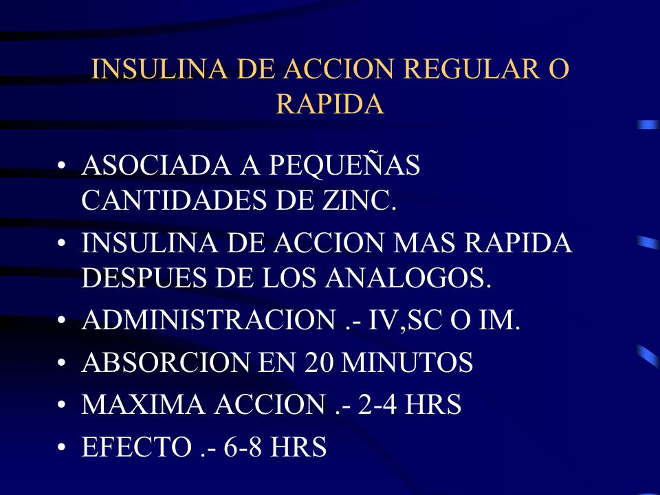 INSULINA DE ACCION REGULAR O RAPIDA