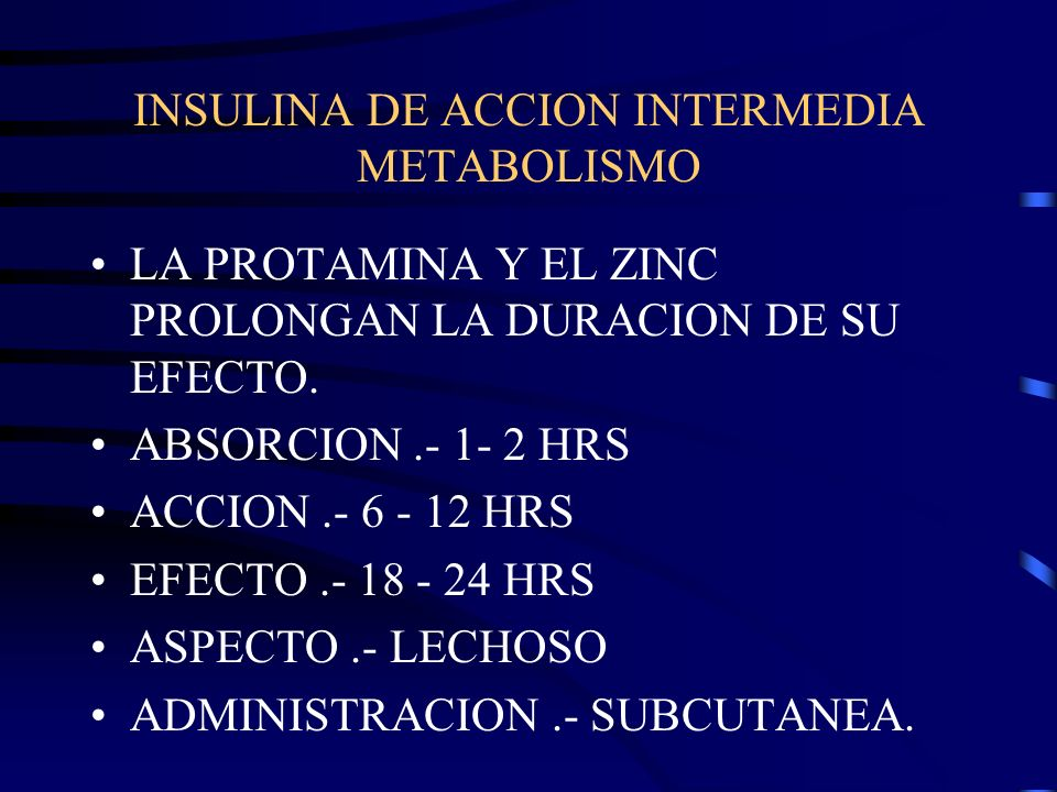 INSULINA DE ACCION INTERMEDIA METABOLISMO