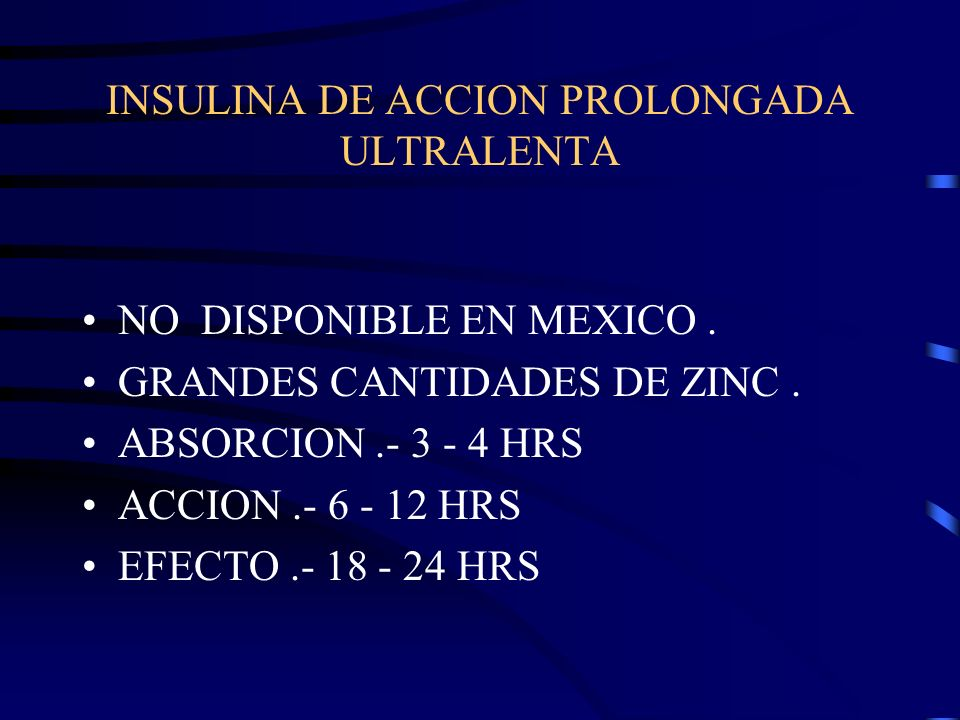 INSULINA DE ACCION PROLONGADA ULTRALENTA
