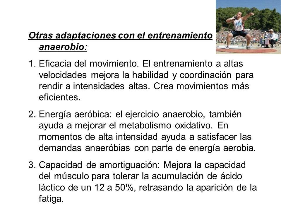 Otras adaptaciones con el entrenamiento anaerobio: