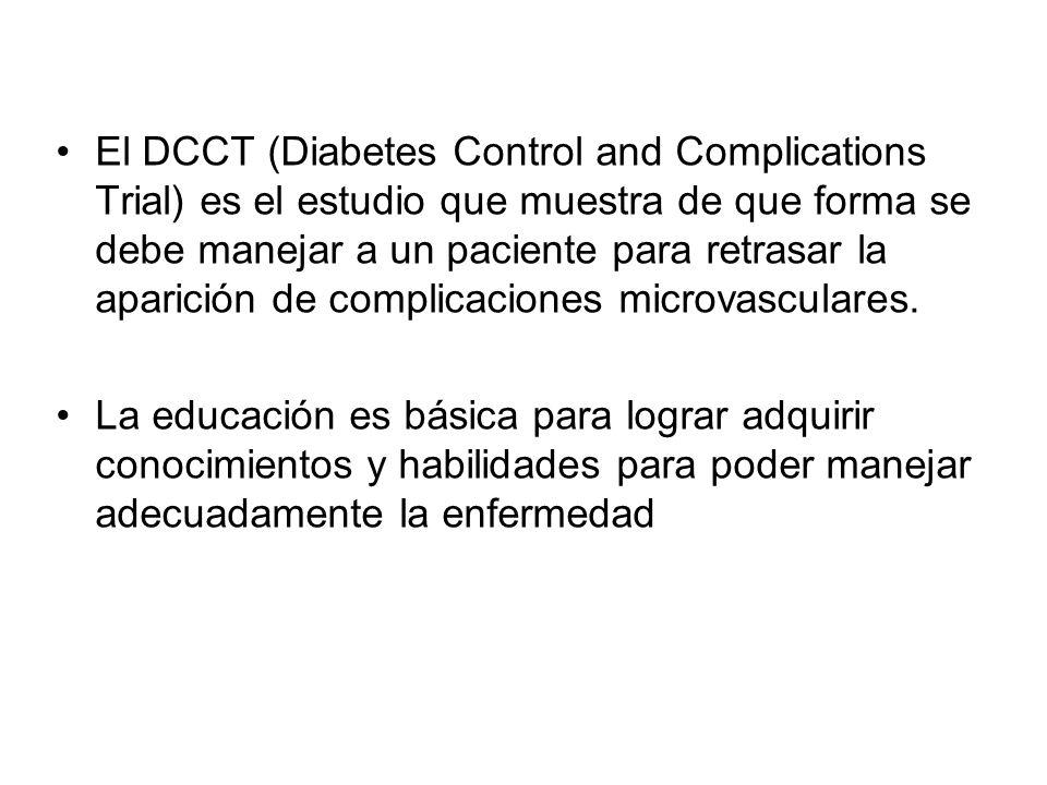 El DCCT (Diabetes Control and Complications Trial) es el estudio que muestra de que forma se debe manejar a un paciente para retrasar la aparición de complicaciones microvasculares.