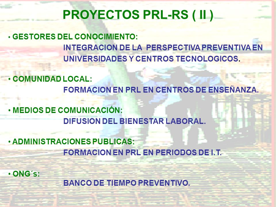 PROYECTOS PRL-RS ( II )GESTORES DEL CONOCIMIENTO: INTEGRACION DE LA PERSPECTIVA PREVENTIVA EN UNIVERSIDADES Y CENTROS TECNOLOGICOS.