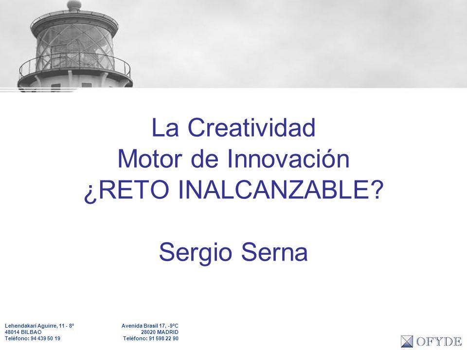 La Creatividad Motor de Innovación ¿RETO INALCANZABLE Sergio Serna