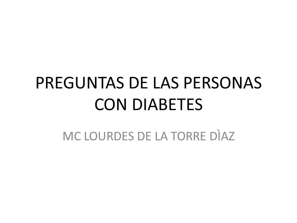 PREGUNTAS DE LAS PERSONAS CON DIABETES
