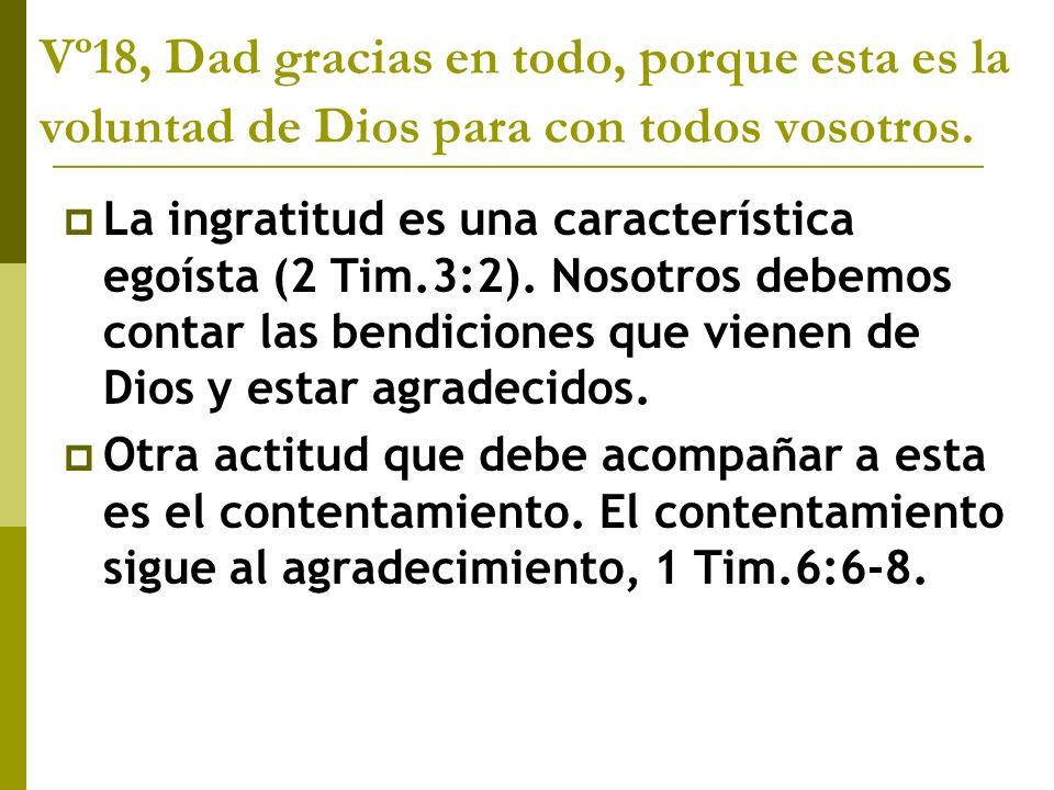 Vº18, Dad gracias en todo, porque esta es la voluntad de Dios para con todos vosotros.