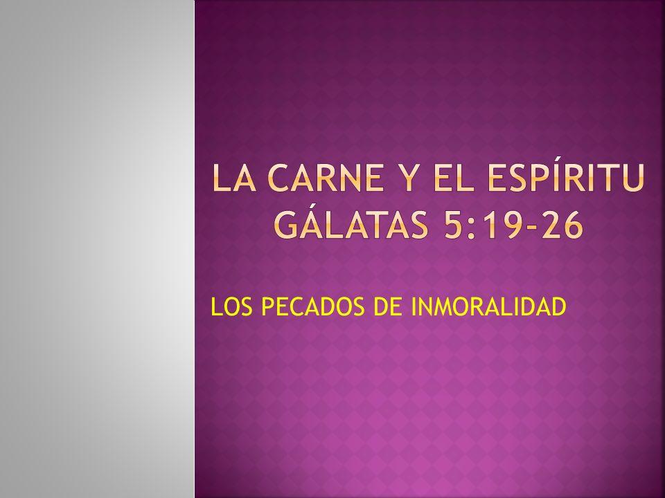 La carne y el espíritu gálatas 5:19-26