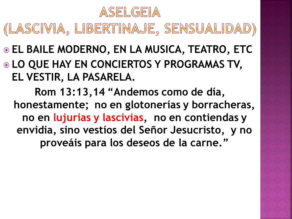 Aselgeia (lascivia, libertinaje, sensualidad)