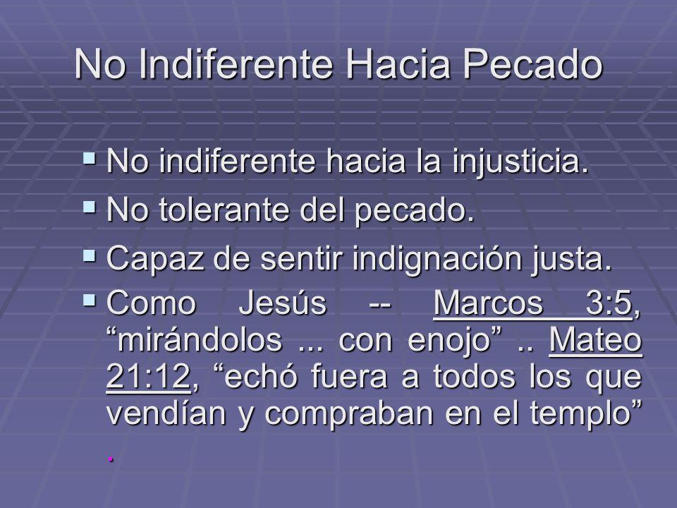 No Indiferente Hacia Pecado