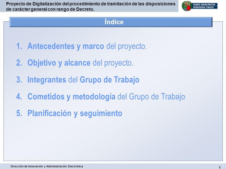 Antecedentes y marco del proyecto. Objetivo y alcance del proyecto.
