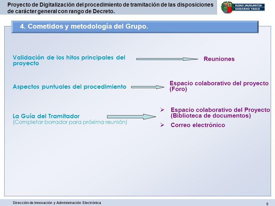 4. Cometidos y metodología del Grupo.