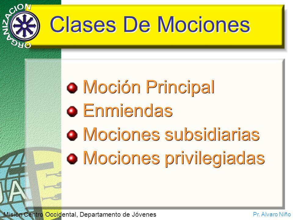 Clases De Mociones Moción Principal Enmiendas Mociones subsidiarias