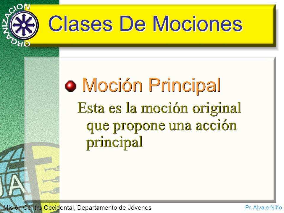 Clases De Mociones Moción Principal