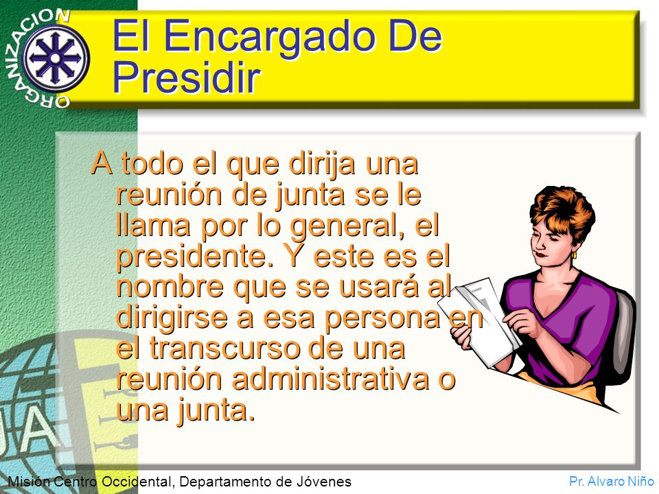 El Encargado De Presidir