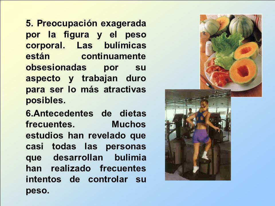 5. Preocupación exagerada por la figura y el peso corporal