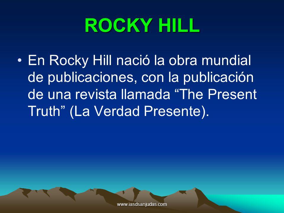 ROCKY HILL En Rocky Hill nació la obra mundial de publicaciones, con la publicación de una revista llamada The Present Truth (La Verdad Presente).