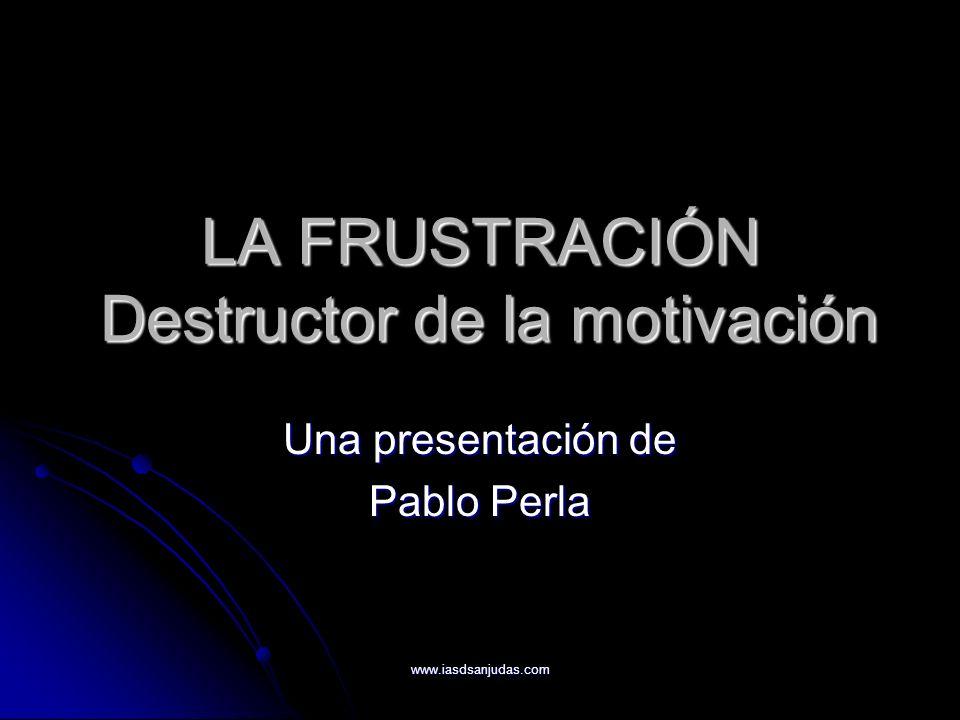 LA FRUSTRACIÓN Destructor de la motivación