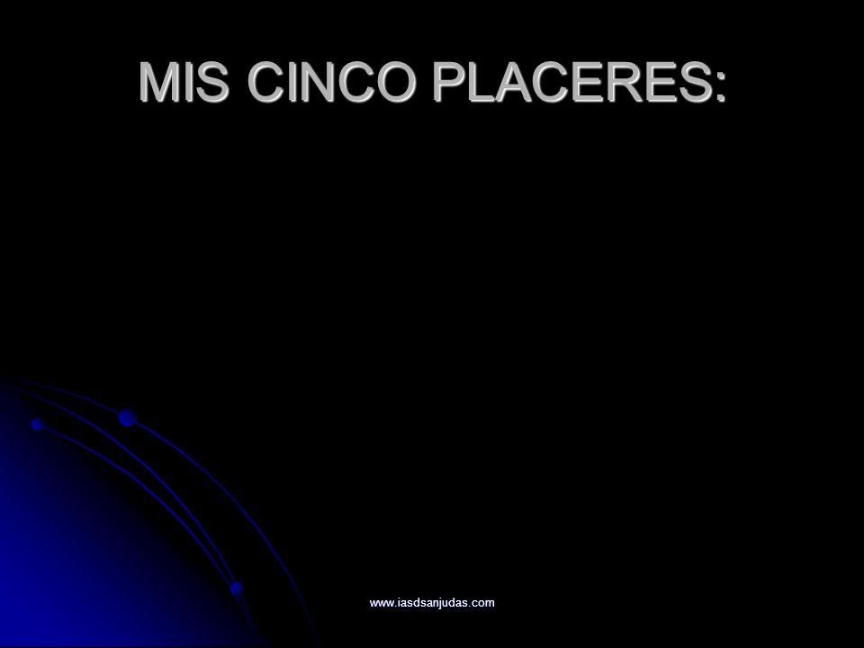 MIS CINCO PLACERES: www.iasdsanjudas.com