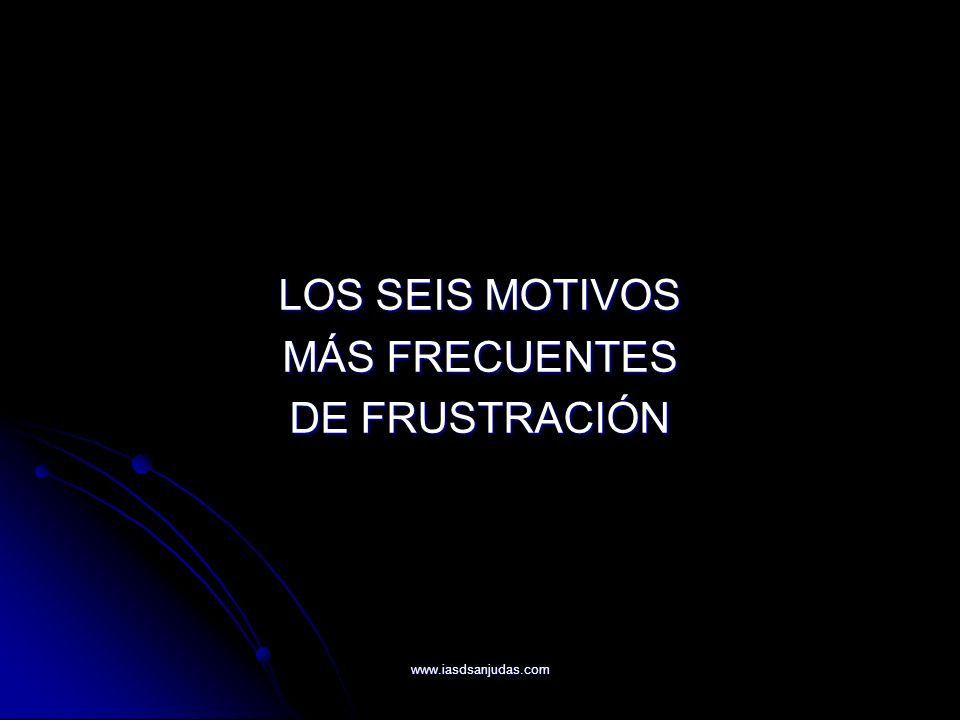 LOS SEIS MOTIVOS MÁS FRECUENTES DE FRUSTRACIÓN