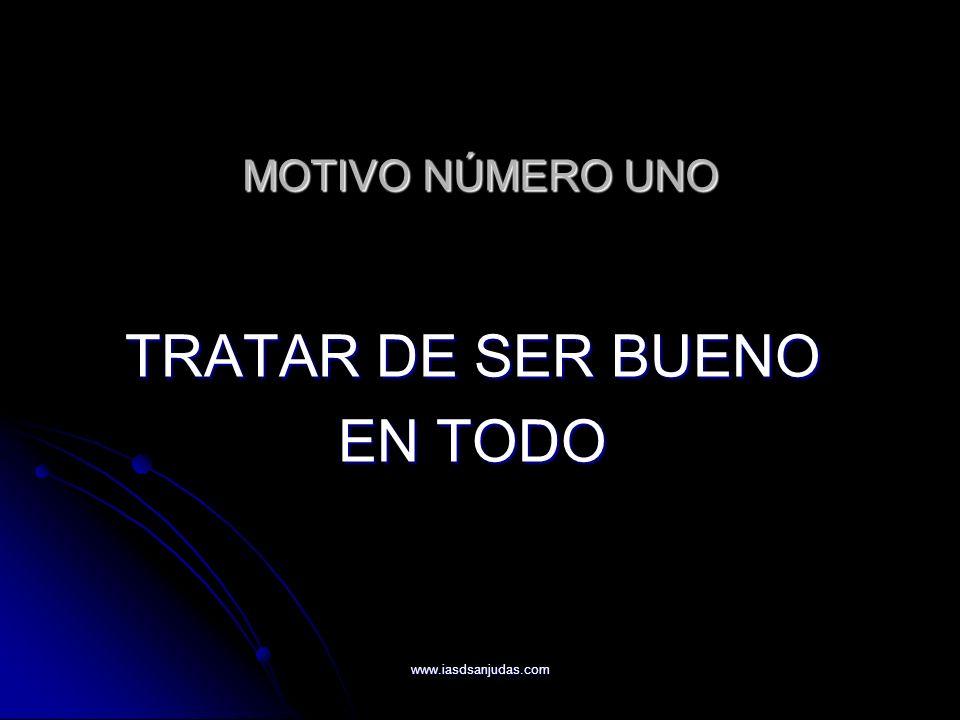 TRATAR DE SER BUENO EN TODO