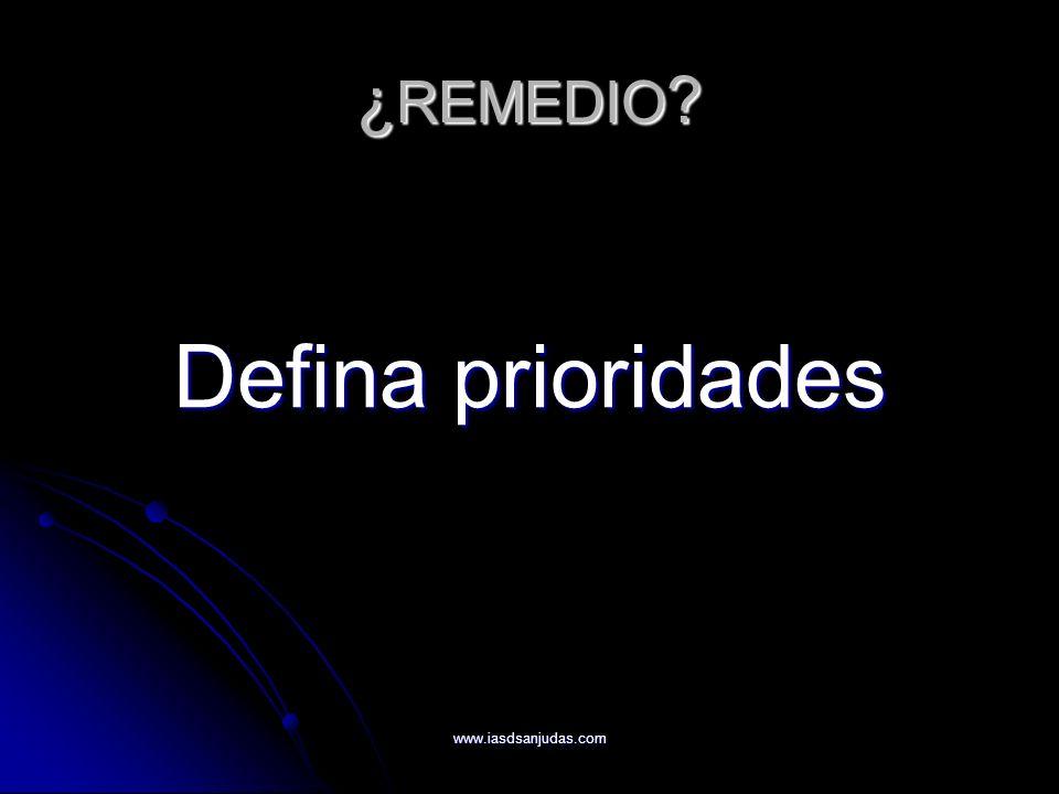 ¿REMEDIO Defina prioridades www.iasdsanjudas.com