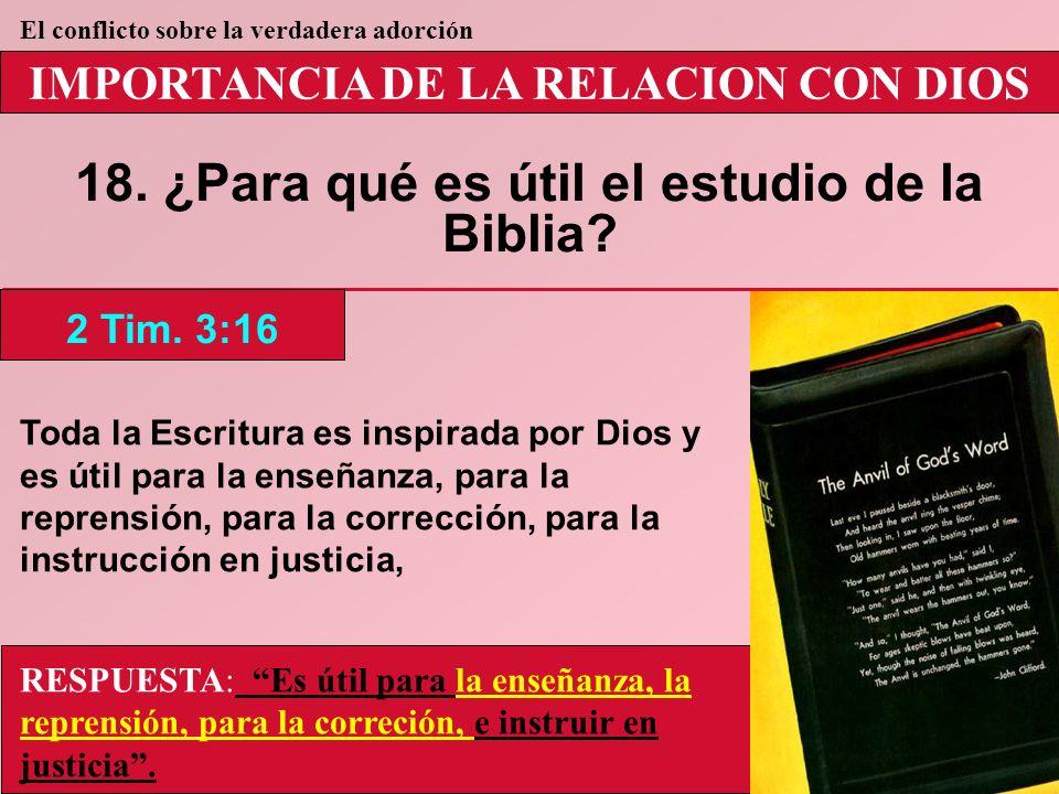 18. ¿Para qué es útil el estudio de la Biblia