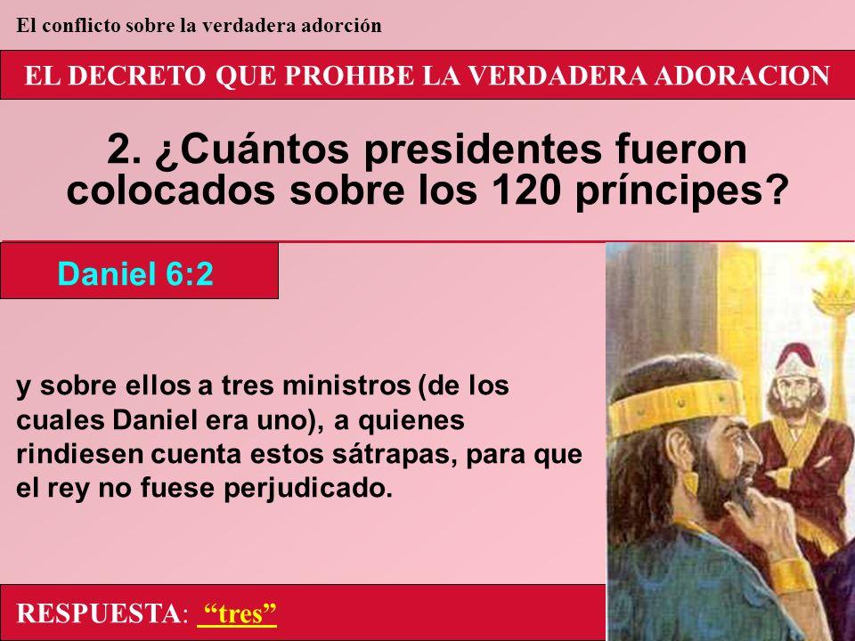 2. ¿Cuántos presidentes fueron colocados sobre los 120 príncipes