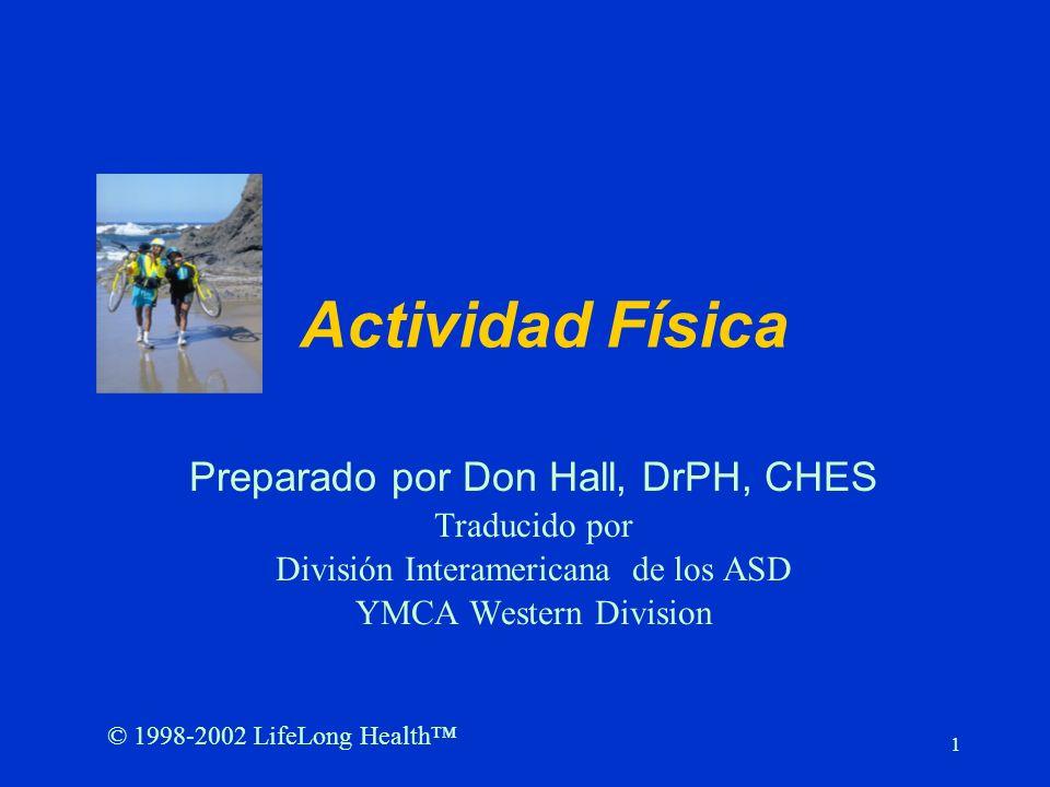 Actividad Física Preparado por Don Hall, DrPH, CHES Traducido por
