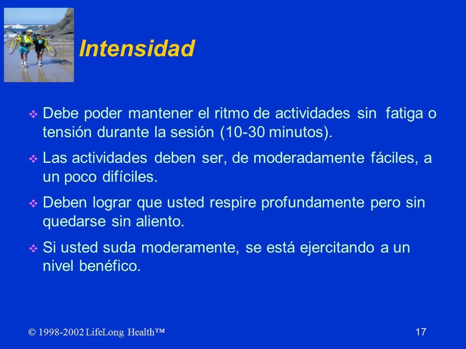 Intensidad Debe poder mantener el ritmo de actividades sin fatiga o tensión durante la sesión (10-30 minutos).
