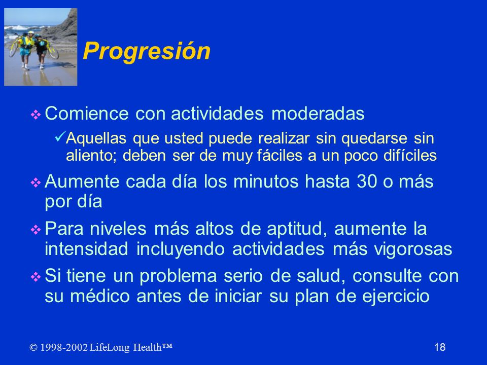 Progresión Comience con actividades moderadas