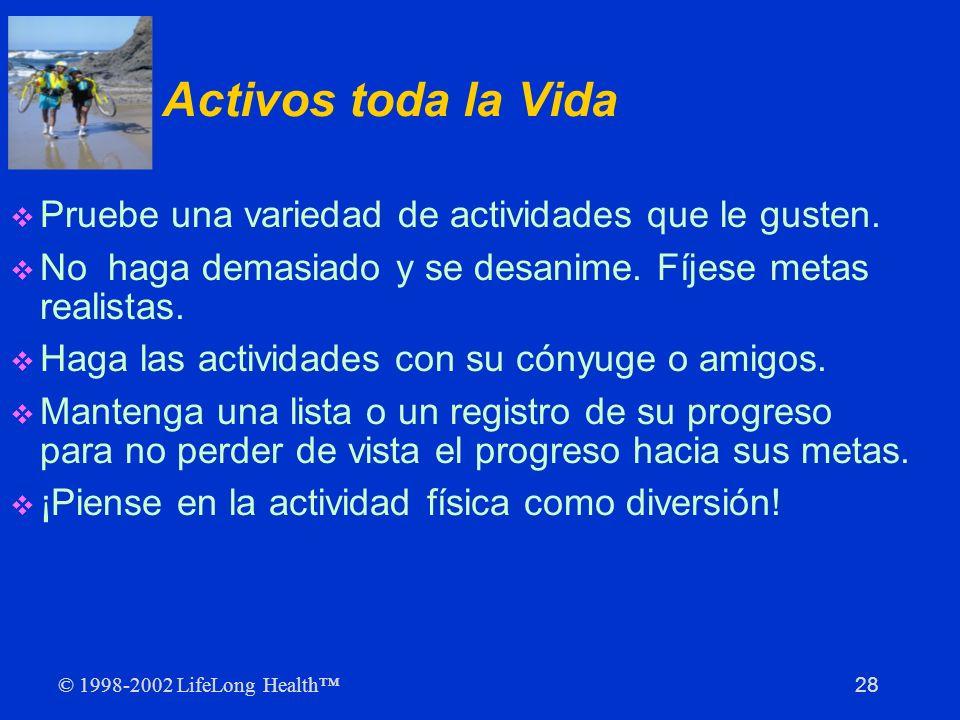 Activos toda la Vida Pruebe una variedad de actividades que le gusten.