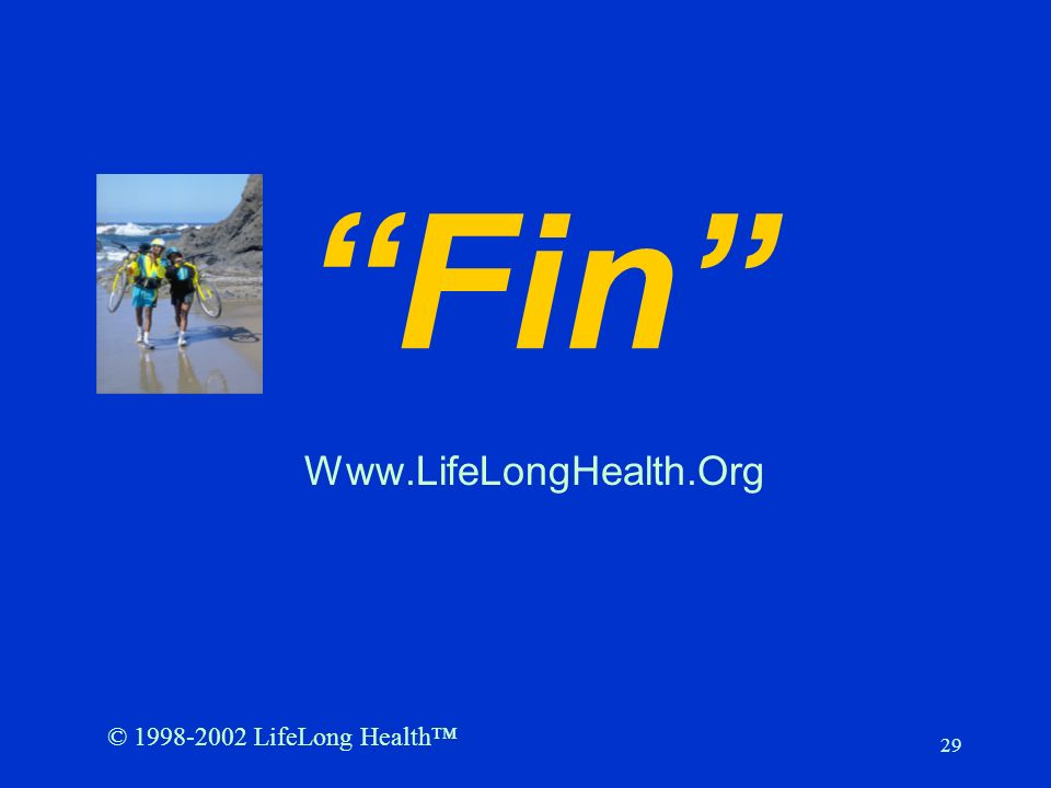 Fin Www.LifeLongHealth.Org © 1998-2002 LifeLong Health™