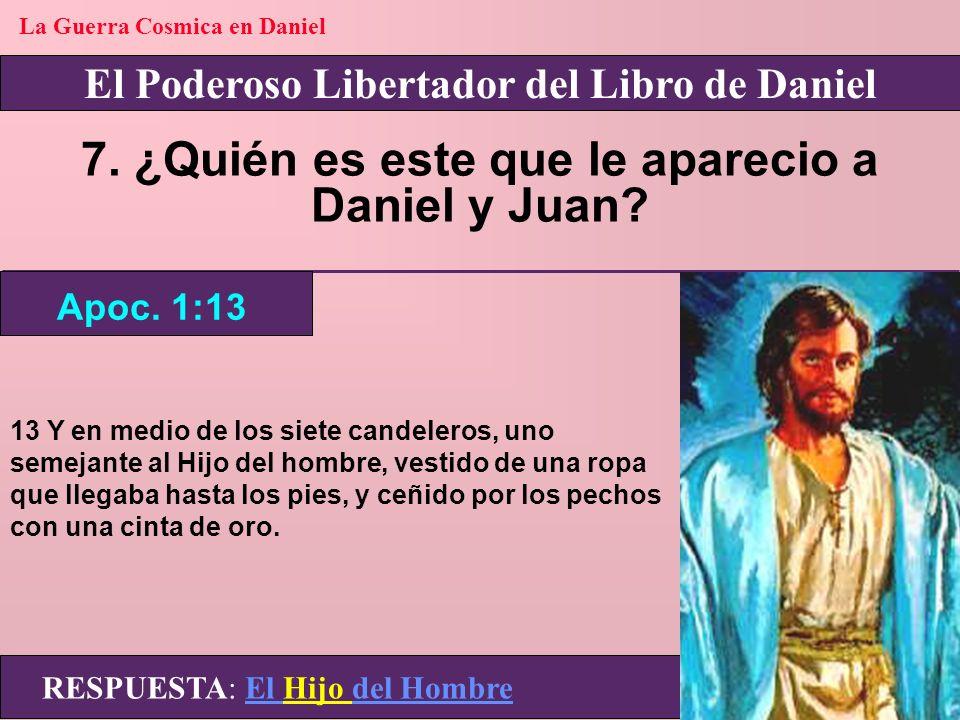 7. ¿Quién es este que le aparecio a Daniel y Juan