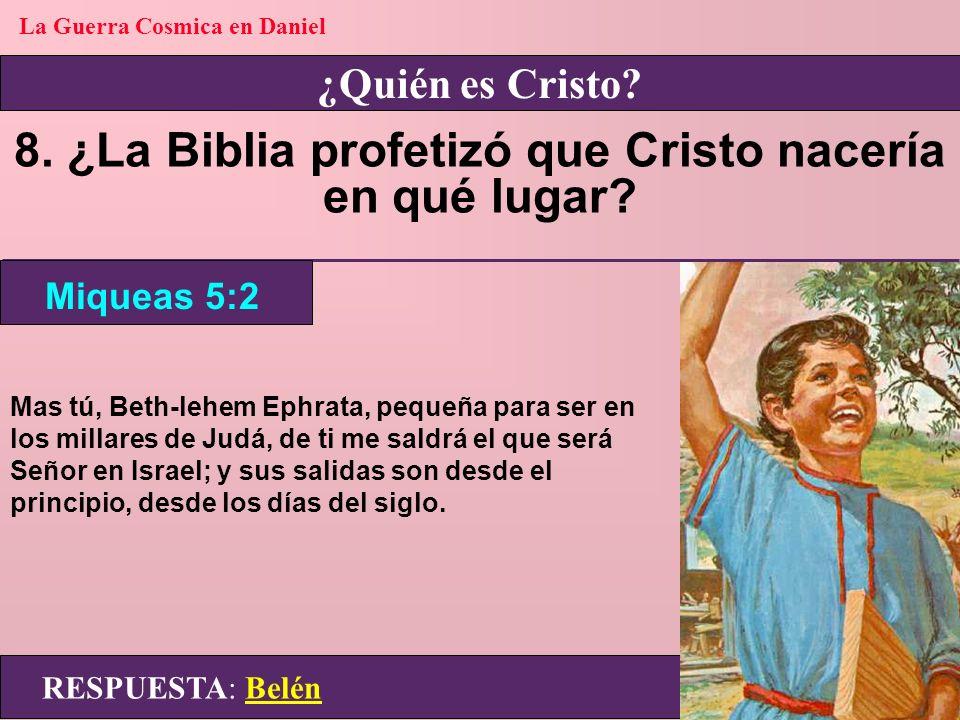8. ¿La Biblia profetizó que Cristo nacería en qué lugar