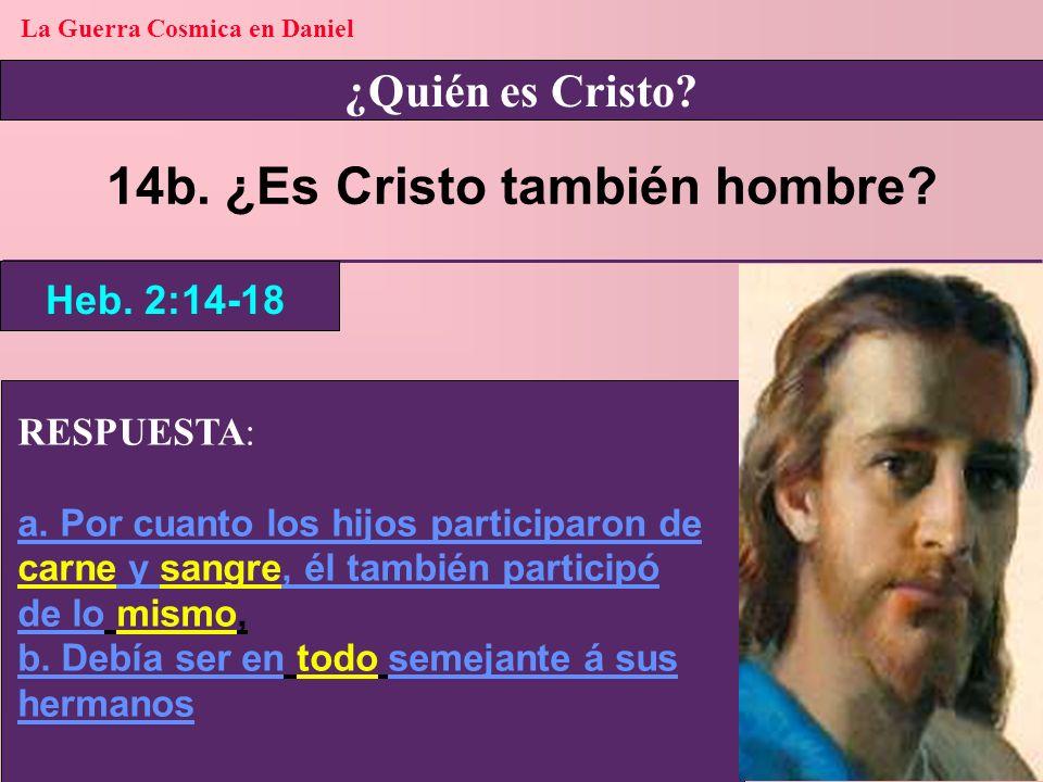 La Guerra Cosmica en Daniel 14b. ¿Es Cristo también hombre