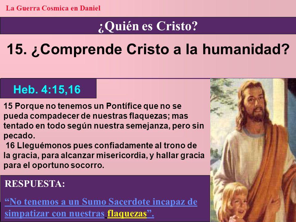 La Guerra Cosmica en Daniel 15. ¿Comprende Cristo a la humanidad
