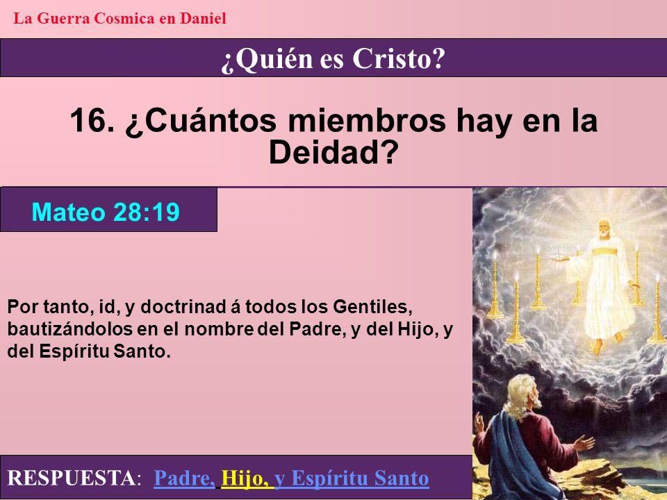 La Guerra Cosmica en Daniel 16. ¿Cuántos miembros hay en la Deidad