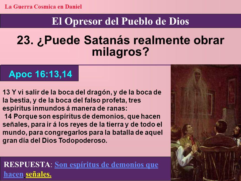 23. ¿Puede Satanás realmente obrar milagros