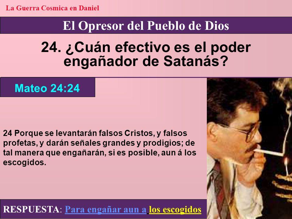 24. ¿Cuán efectivo es el poder engañador de Satanás