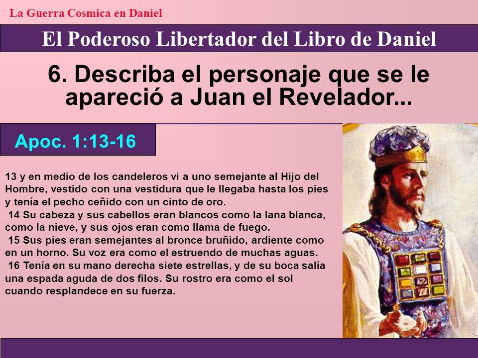 6. Describa el personaje que se le apareció a Juan el Revelador...